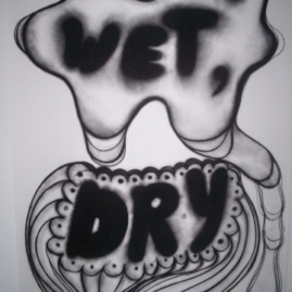 Wet, dry